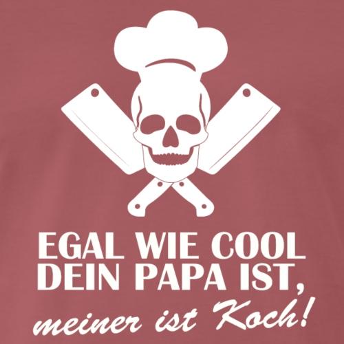 Egal wie cool Dein Papa ist, meiner ist Koch - Männer Premium T-Shirt