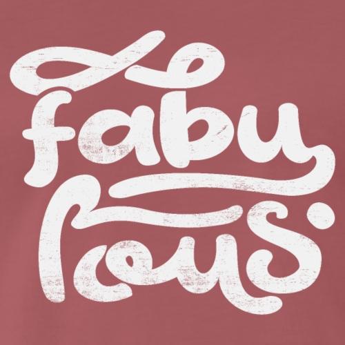 Fabulous - Premium-T-shirt herr