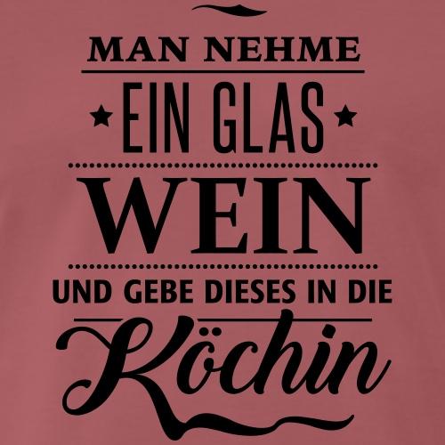 Weinglas Rezept Köchin Küche Dinner Gäste Rotwein - Men's Premium T-Shirt