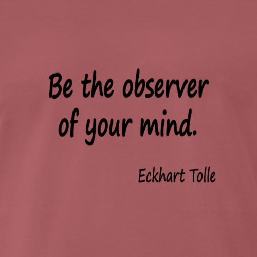 Observe youir mind - Men's Premium T-Shirt