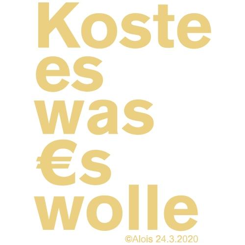 Koste es was es wolle - Männer Premium T-Shirt