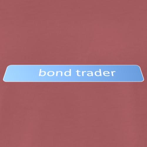 Bond trader - Men's Premium T-Shirt