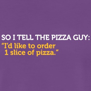 Delivery Service Jokes - A Slice Of Pizza Please! - Men's Premium T-Shirt