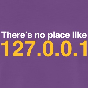 NERD HUMOR: There's No Place Like Localhost - Men's Premium T-Shirt
