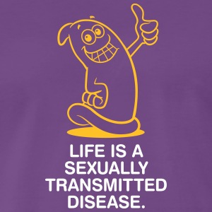 Life Is A Sexually Transmitted Disease! - Men's Premium T-Shirt