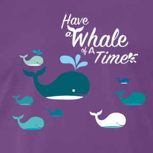Have a Whale of a Time - Men's Premium T-Shirt