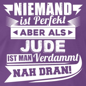Niemand is perfect - Jood T-shirt - Mannen Premium T-shirt