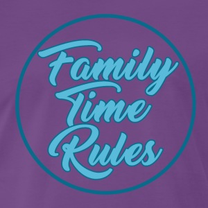 Family Time Rules - Family - Männer Premium T-Shirt