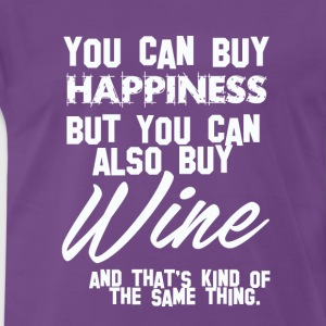 Wine: You can buy happiness - Wine is same! - Men's Premium T-Shirt