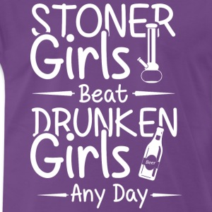 Stoner grils beat druken girls any day - Men's Premium T-Shirt