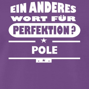 Pole Other word for perfection - Men's Premium T-Shirt