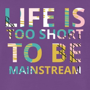Hipster: Life is too short to be mainstream - Männer Premium T-Shirt