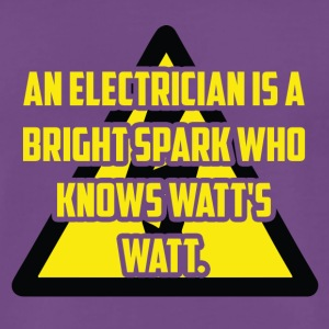 Electrician: An Electrician is a bright spark who - Men's Premium T-Shirt