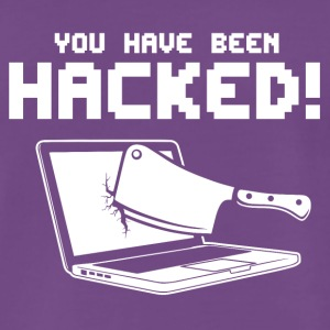 You have been hacked! - Men's Premium T-Shirt