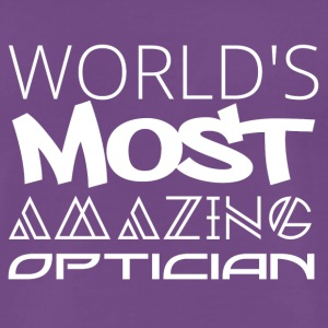 Opticiens: opticien le plus étonnant du monde - T-shirt Premium Homme
