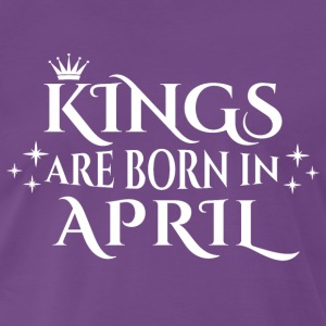 Kings er født i april - Herre premium T-shirt