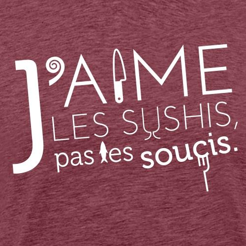 J'aime les Sushis pas les soucis - T-shirt Premium Homme