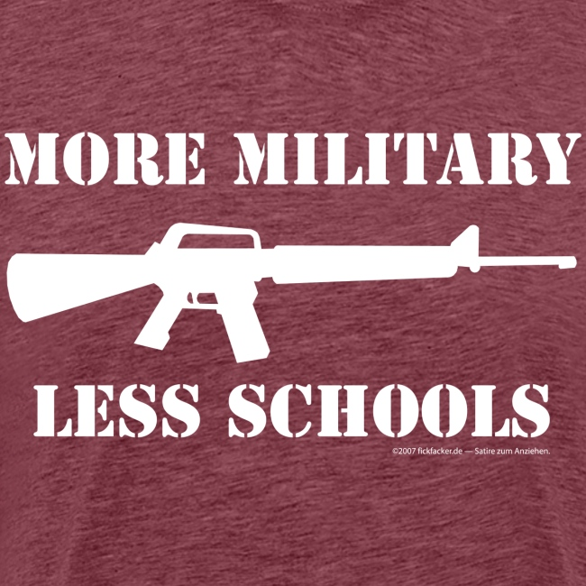 MORE MILITARY - LESS SCHOOLS