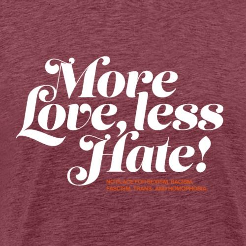 More Love, less Hate - Männer Premium T-Shirt