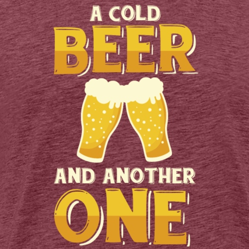 A cold beer and another one - Männer Premium T-Shirt