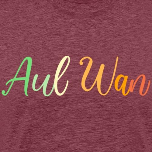 Aul Wan, Irish, Ireland Dublin Slang - Men's Premium T-Shirt