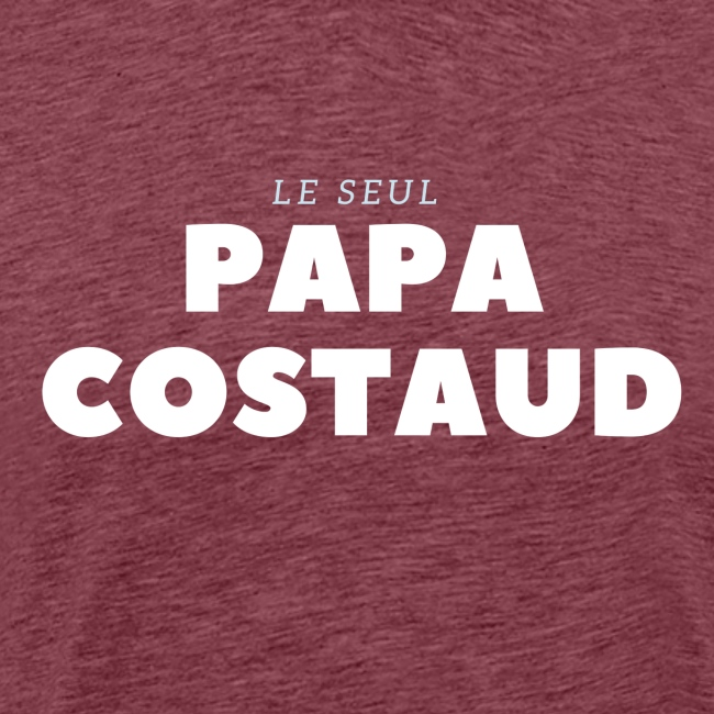 LE SEUL PAPA COSTAUD