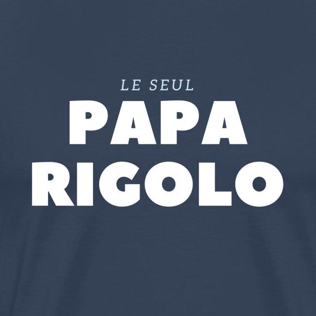 LE SEUL PAPA RIGOLO