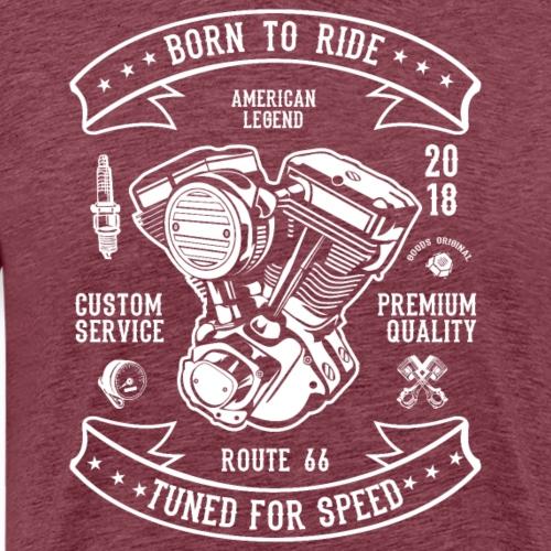 BORN TO RIDE 3 3 - Männer Premium T-Shirt