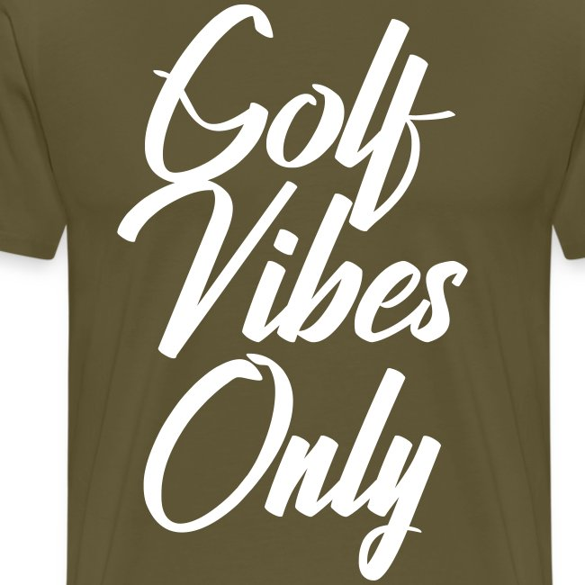 golf vibes only