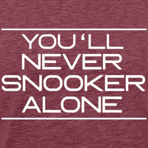 You'll neverSnooker alone - Männer Premium T-Shirt
