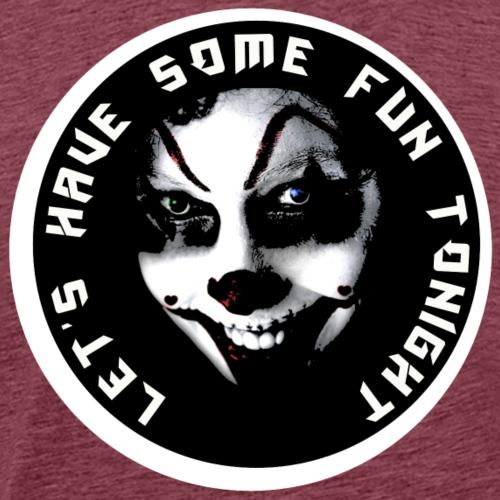 lets have some fun tonight - Männer Premium T-Shirt