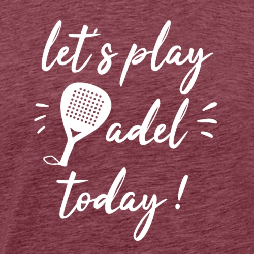 Let's play padel today ! - T-shirt Premium Homme