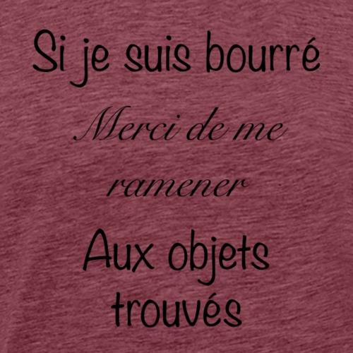 « Si je suis bourré » tee shirt et sweat - T-shirt Premium Homme