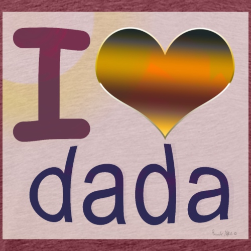 I love dada - Maglietta Premium da uomo