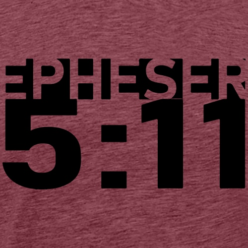Epheser 5:11 - Männer Premium T-Shirt