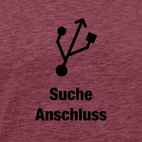 Suche Anschluss - Männer Premium T-Shirt