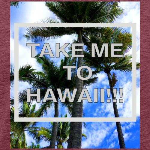 Take me to Hawaii - Männer Premium T-Shirt