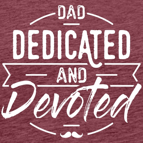 DAD_Dedicated And Devoted by Saltees.nl - Mannen Premium T-shirt