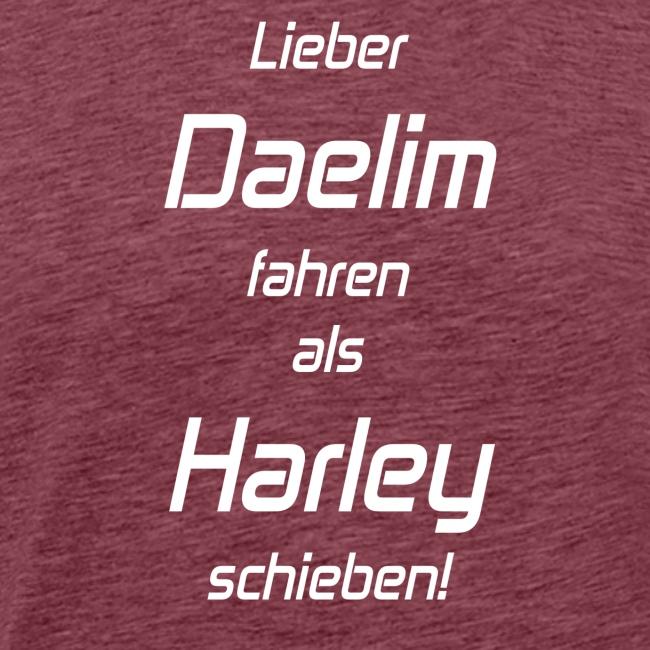 Lieber Daelim fahren als Harley schieben! (white)
