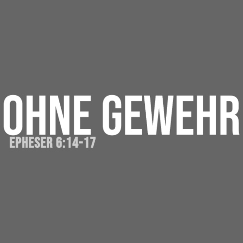 OHNE GEWEHR - Print in weiß