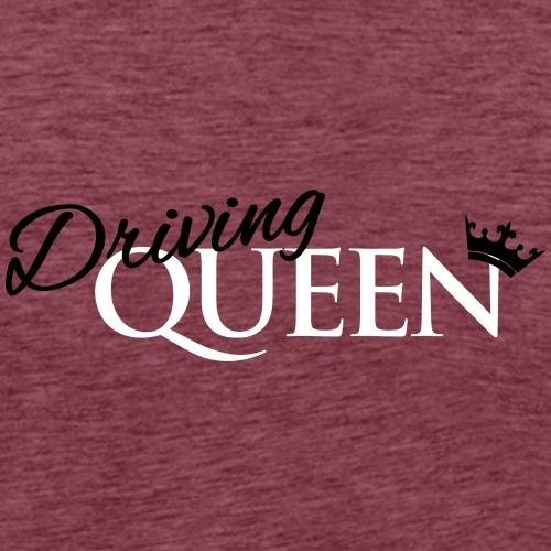 Driving Queen - Männer Premium T-Shirt