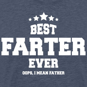 BEST FARTER EVER - Männer Premium T-Shirt