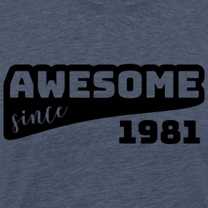 Awesome since 1981 / Birthday-Shirt - Men's Premium T-Shirt