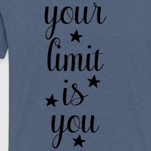 Your limit is you - You're your limit! - Men's Premium T-Shirt