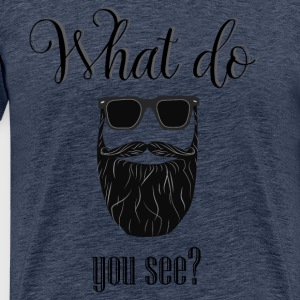 What do you see? - Camiseta premium hombre