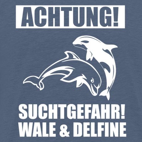 Achtung Suchtgefahr - Wale und Delfine - Männer Premium T-Shirt