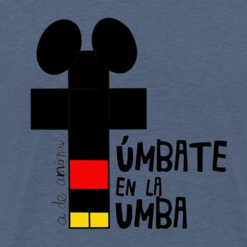 Túmbate en la Tumba 2 - Camiseta premium hombre