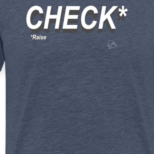 Poker Check Raise - Männer Premium T-Shirt