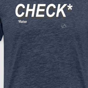 Poker Check Raise - Premium T-skjorte for menn