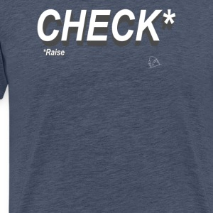 Poker Check Raise - T-shirt Premium Homme